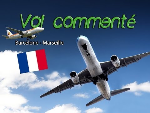 Vol commenté Barcelone - Marseille en Airbus X Extended A320   Cold and Dark - Flight Simulator X