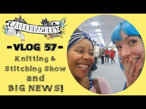The Knitting & Stitching Show ++ Megan and Gabby have BIG NEWS! Vlog 57
