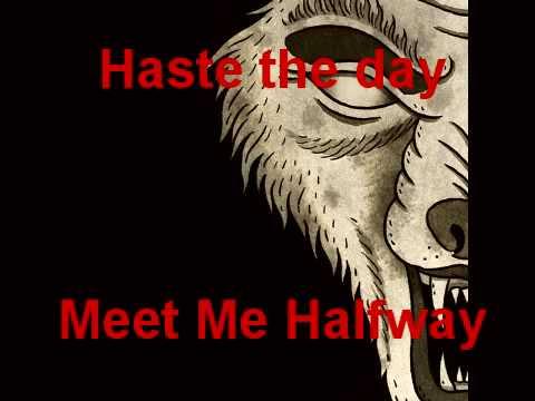 Haste the Day: Meet Me Halfway
