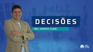 Decisões | Rev. Marcio Cleib