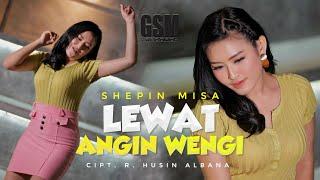 Download lagu Lewat Angin Wengi Shepin Misa I