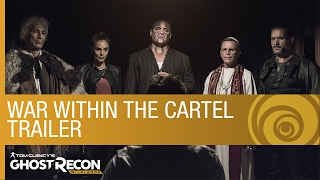 Tom Clancy's Ghost Recon Wildlands Live Action Trailer: War Within the Cartel [US]
