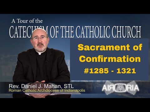Tour of the Catechism #42 - Sacrament of Confirmation
