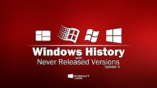 Windows History with Never Released Versions (Update 4)
