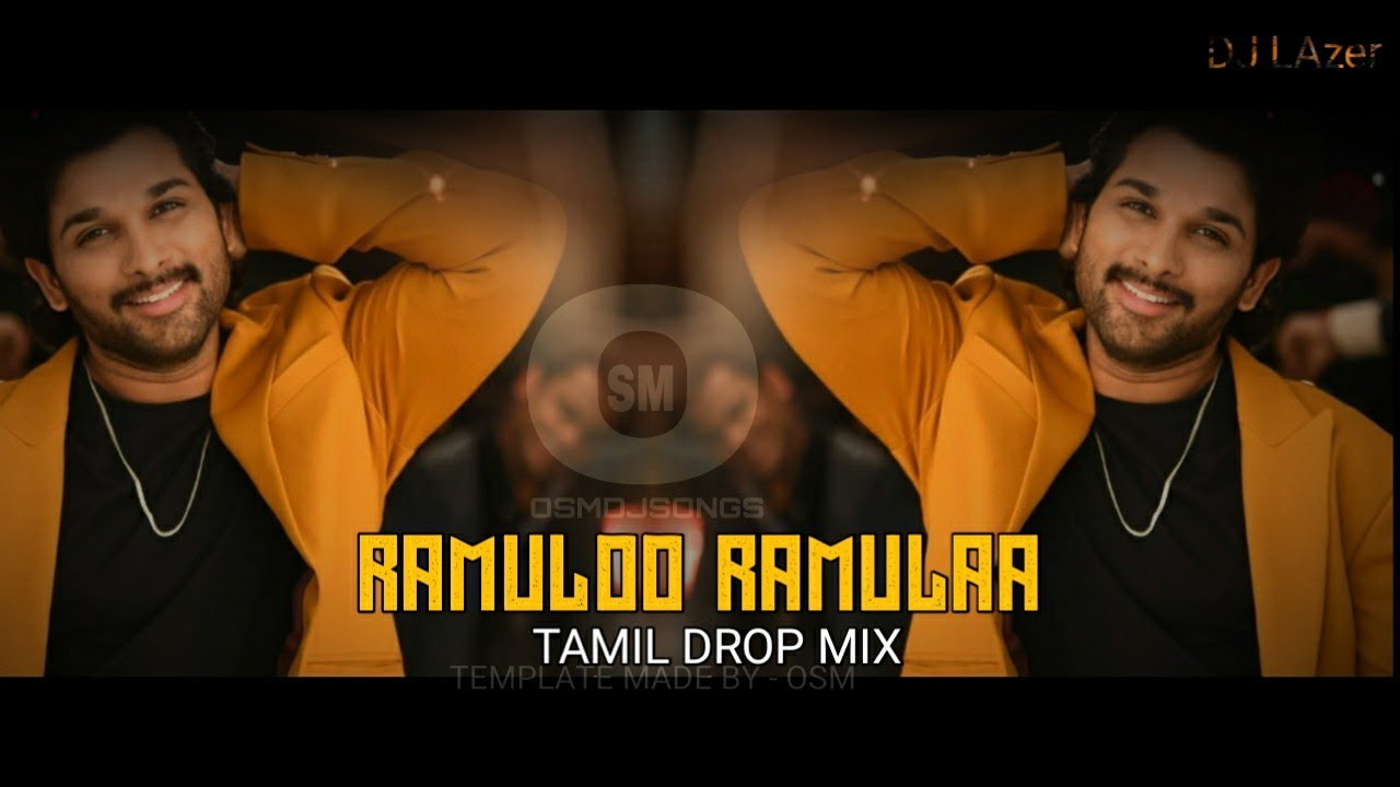Ramuloo Ramulaa - Tamil Drop Mix - Dj LAzr | OSMDJSONG