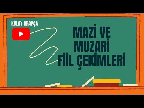 Arapça Gramer Dersleri-20 Mazi ve Muzari Fiil Çekimleri