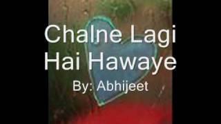 Download Chalne Lagi Hai Hawaye - Abhijeet MP3 song and Music Video