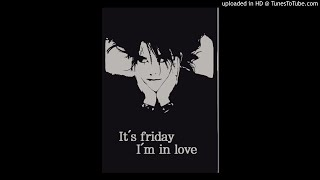The Cure - Friday I'm In Love -  (Extended  Remix) New Wave Goth HQ MIX