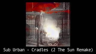 Sub Urban - Cradles [INSTRUMENTAL] mp3