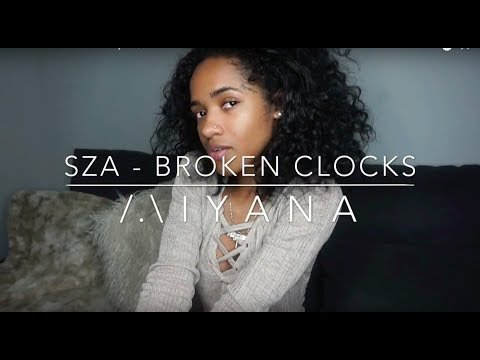 Sza - Broken Clocks Cover By -  /.\IYΛNΛ