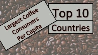 What country consumes more coffee per capita?