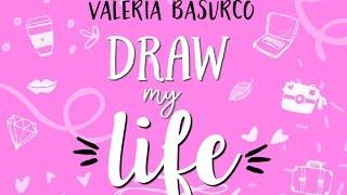 ❥ DRAW MY LIFE  ❥ Valeria Basurco