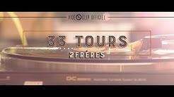 2Frères - 33 Tours   Clip Officiel