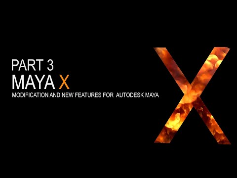 Maya X - Mods and New Features for Autodesk Maya Part3