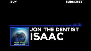 [Trance] Jon the Dentist - Isaac (Original Mix)