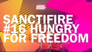 Sanctifire #16 HUNGRY FOR FREEDOM