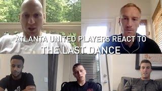Atlanta United Players React to ESPN's The Last Dance