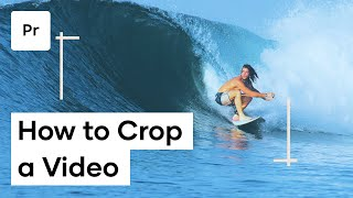 How To Crop Viḋeo In Premiere Pro - Adobe Premiere Crop Video