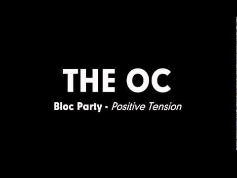 The OC Music - Bloc Party - Positive Tension