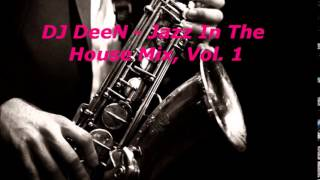 DJ DeeN - Jazz In The House, Vol. 1 (Jazzy Vocal House Mix)