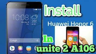 Install huawei honor Rom in Micromax unite 2|| A106