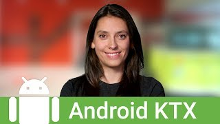 Introducing Android KTX: Even Sweeter Kotlin Development for Android