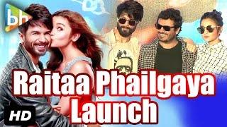 Raita Phail Gaya Official Song Launch   Shaandaar   Shahid Kapoor & Alia Bhatt