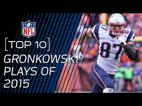 Top 10 Rob Gronkowski Plays of 2015 | NFL