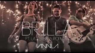 VANNILA - Brilla Ft. La Verbena Popular (Vídeo Oficial)