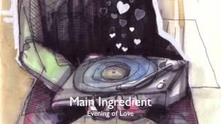 Main Ingredient - Evening of Love