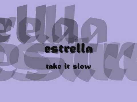 Estrella liyana fizi - take it slow (lirik)