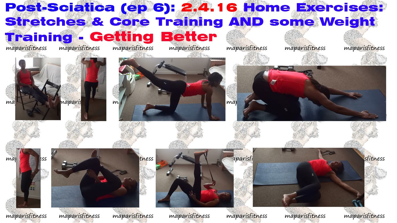 Post sciatica ep 6 2416 home exercises stretches core post sciatica ep 6 2416 home exercises stretches core training and some weight training sciox Images