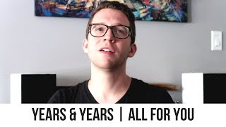 Years & Years - All For You   Reaction