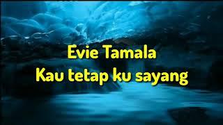 Download lagu Kau tetap ku sayang - Evie Tamala