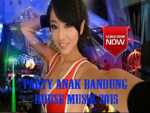 HOUSE MUSIC PARTY ANAK BANDUNG