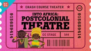Into Africa and Wole Soyinka: Crash Course Theater #49
