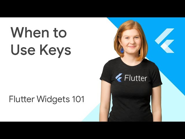 When to Use Keys - Flutter Widgets 101 Ep. 4