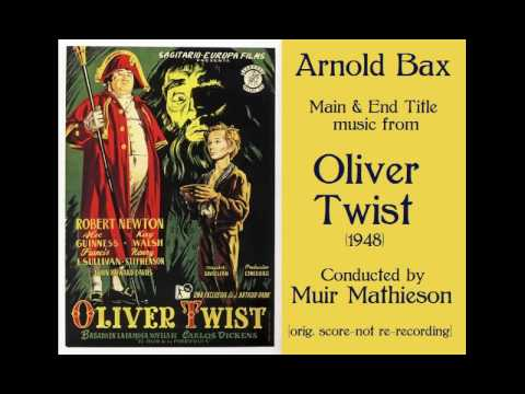 Arnold Bax: music from Oliver Twist (1948)