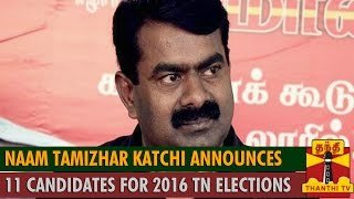 Naam Tamizhar Katchi announces 11 Candidates for 2016 TN Elections