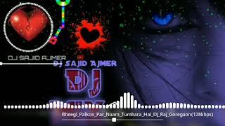 Bheegi Palko Par Naam Tumhara Hai Uska news DJ song❤️💔❤️💔💔❤️💔💔