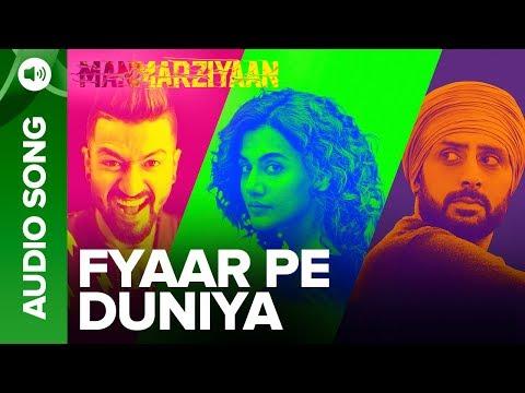 Fyaar Pe Duniya | Full Audio Song | Manmarziyaan | Amit Trivedi, Shellee | Abhishek, Taapsee, Vicky