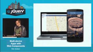 Rob Dodson - Multi-device Apps with Web Components