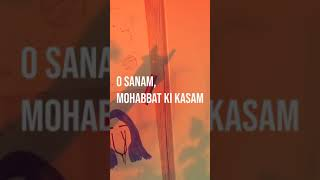 O SANAM | LYRICAL VIDEO | ASTHETIC | WHATSAPP STATUS