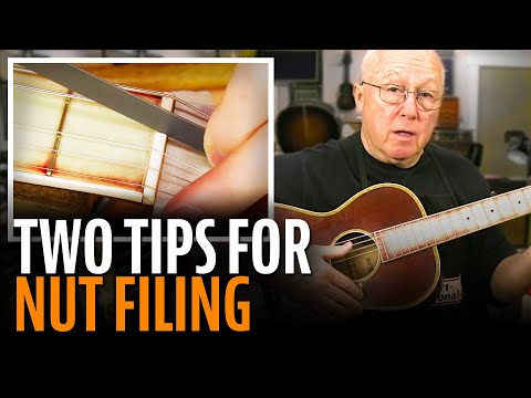 Two tips for filing string slots at the nut