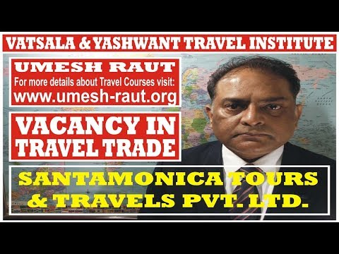 SANTAMONICA TOURS & TRAVELS PVT. LTD. | VACANCY IN TRAVEL TRADE | VATSALA & YASHWANT