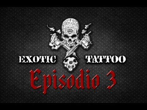 Exotic Tattoo Murcia - Episodio 3