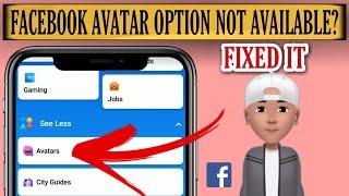 Avatar Option Not Showing On Facebook Problem Solved