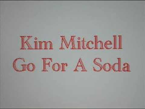 Kim Mitchell Go For A Soda