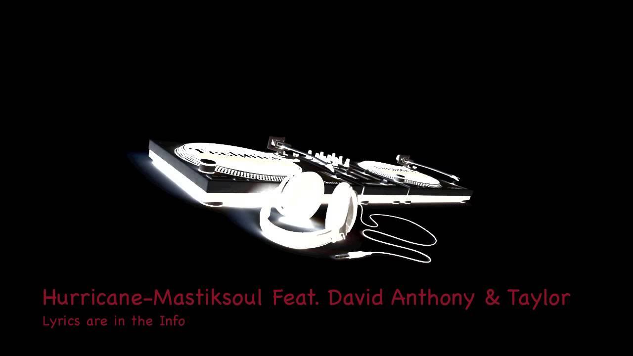 Hurricane mastiksoul feat david anthony youtube hurricane mastiksoul feat david anthony buycottarizona Image collections