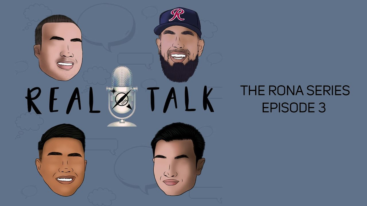Real Talk with OSYL: Rona Podcast Episode 3